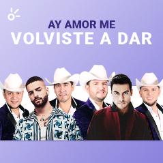Playlist Ay Amor Me Volvistes A Dar